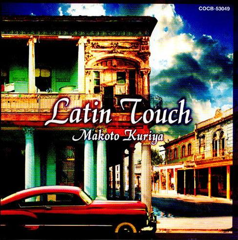 Latin Touch / クリヤ・マコト